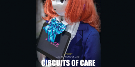 Circuits of Care: Ageing and Japan's Robot Revolution 2021 documentary (Online Screening) followed by Q&A/discussion with Professor David Prendergast (Director), Dr Naonori Kodate (UCD Japan Centre) and Daniel Balteanu (Cinematographer)